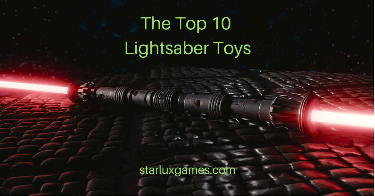 The Top 10 Lightsaber Toys