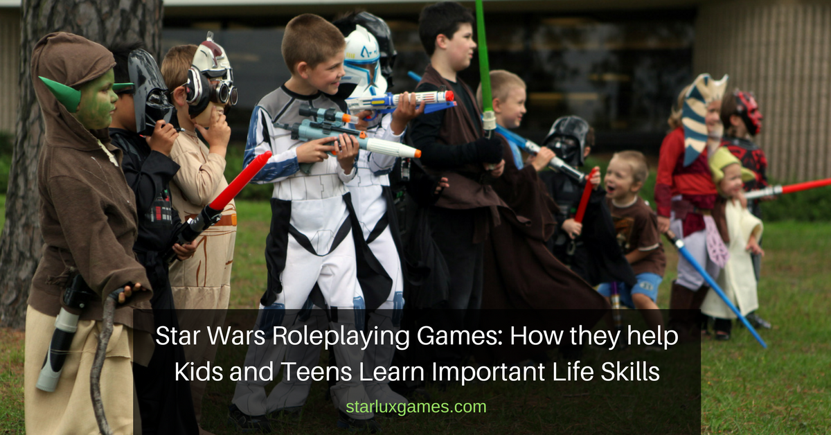 Star Wars Roleplaying Games: How they help Kids and Teens Learn Important Life Skills
