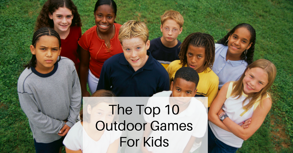top 10 outdoor games for kids