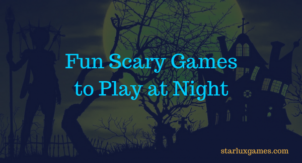 Scary Games to Play at Night