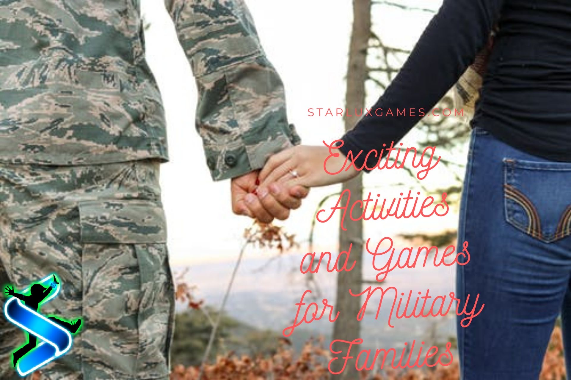"""Two people hold hands. One is dressed in army fatigues. The text over the photo reads: """"Exciting Activities and Games for Military Families."""""""